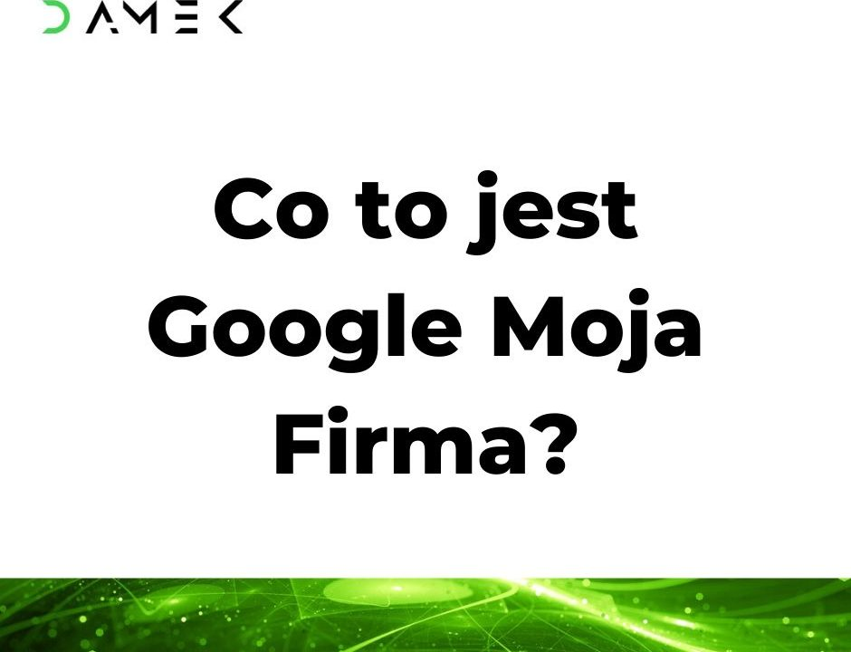 Co to jest Google Moja Firma