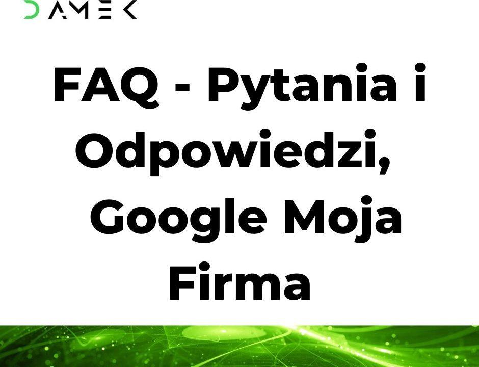 FAQ - Pytania i Odpowiedzi, Google Moja Firma
