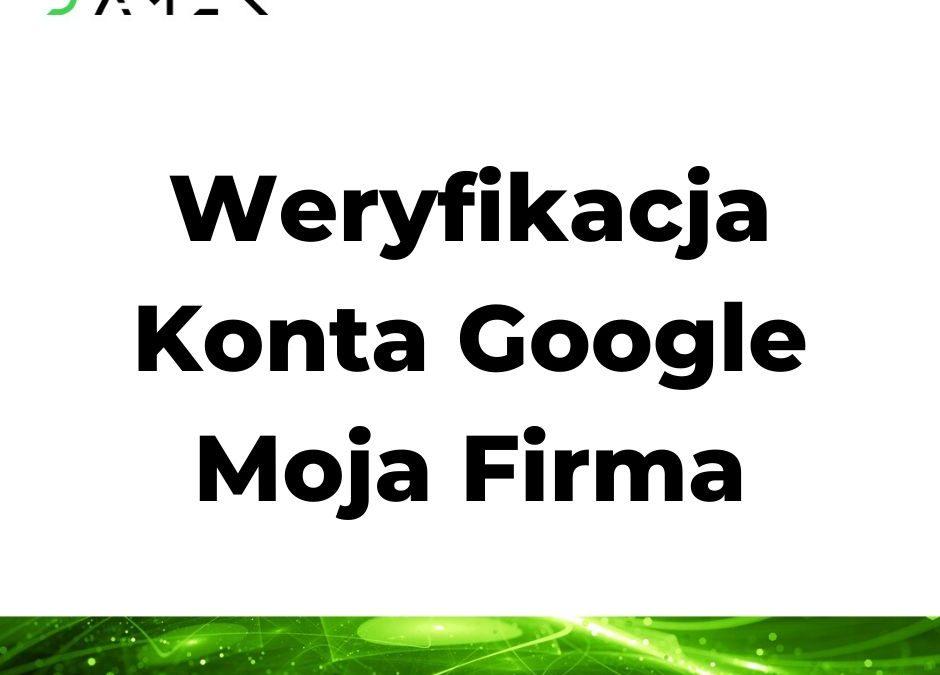 Weryfikacja Konta Google Moja Firma