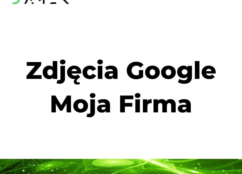 Zdjęcia Google Moja Firma
